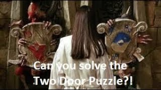 Two Door Puzzle from 'The Labrinth' - Can You Solve It?!