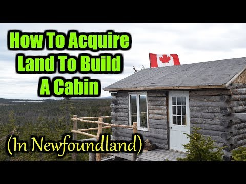 How To Acquire Land To Build A Cabin (In Newfoundland)