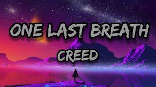 Creed - One last breath (lyrics) 🎵🎵 | Full lyrical video