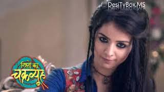 'Rishton Ka Chakrvyuh' to take 'Iss Pyaar Ko Kya Naam Doon?'s' time slot...  DesiTVBox.MS