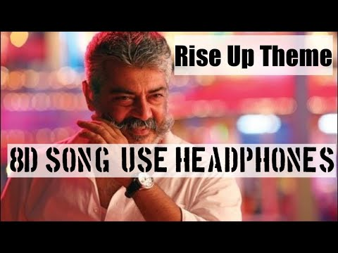 Rise Up Theme | Viswasam | 3D/8D song | Thala | Dimman | Siva |