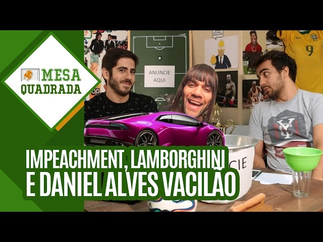 Impeachment Dani Alves E Lamborghini Mesa Quadrada 07 Gazeta