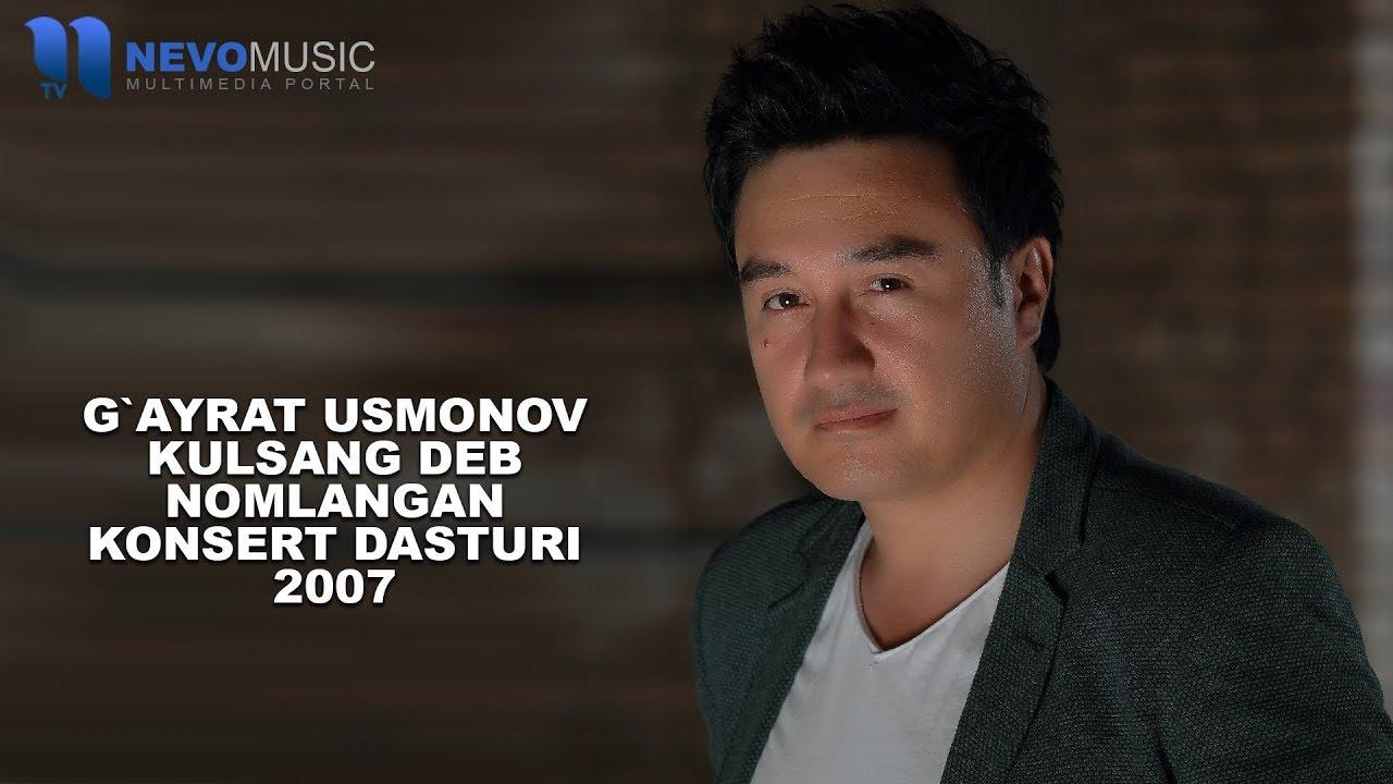 G'ayrat Usmonov - Kulsang deb nomli konsert dasturi 2007