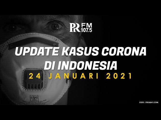 Update Kasus Corona di Indonesia 24 Januari 2021