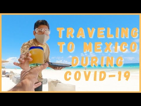 Traveling To Mexico During COVID 19