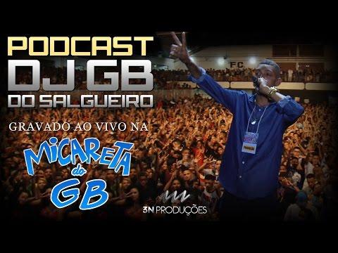 PODCAST :: DJ GB DO SALGUEIRO - GRAVADO AO VIVO NA MICARETA DO GB (18 ANOS)