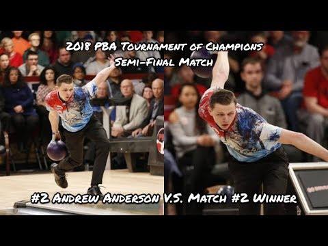 2018 PBA Tournament of Champions Semi-Final Match - ??? V.S. #2 Andrew Anderson