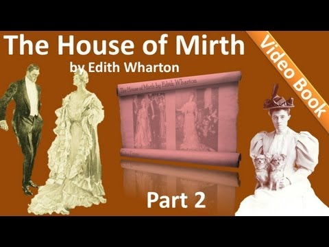 Part 2 - The House of Mirth Audiobook by Edith Wharton (Book 1 - Chs 06-10)