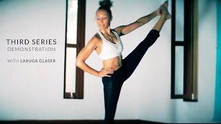 Ashtanga Yoga  Third Series Demonstration with Laruga Glaser