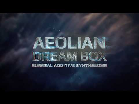Aeolian Dream Box - Additive Synthesizer Vsti 2019