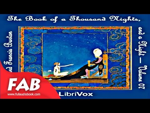 The Book of A Thousand Nights and a Night Arabian Nights, Volume 07 Part 1/2 Full Audiobook
