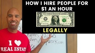 How I hire people for $1 an hour, LEGALLY