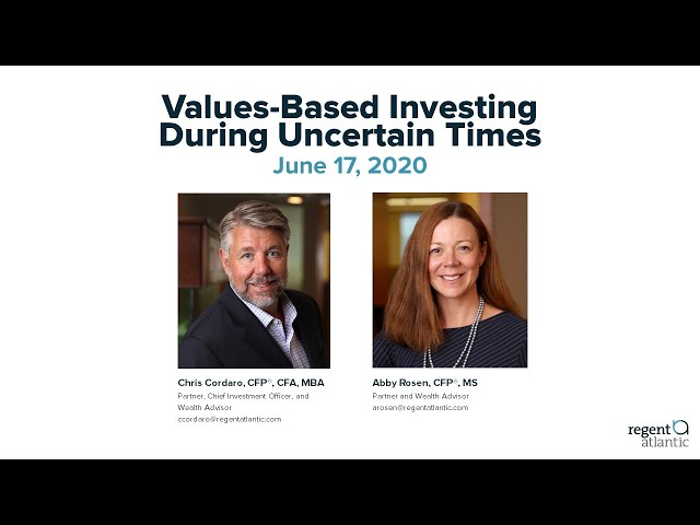 Values Based Investing During Uncertain Times