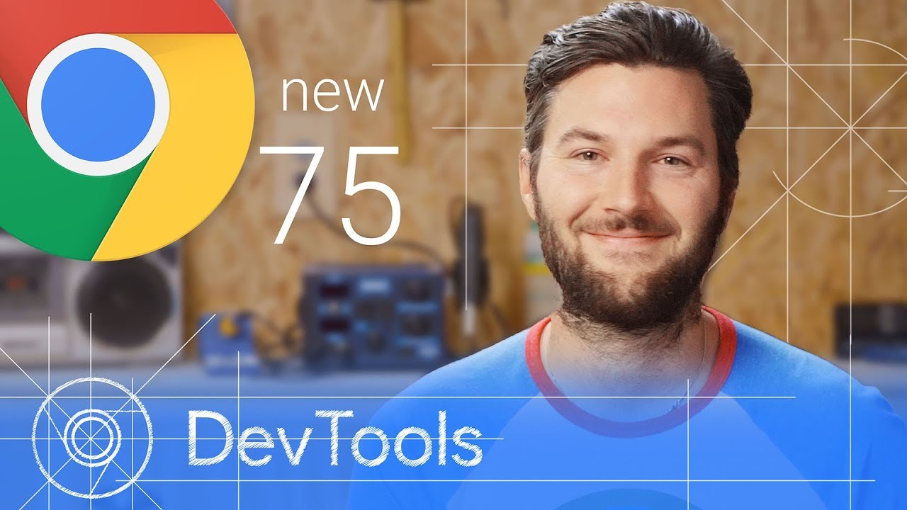 What's New In DevTools (Chrome 75) | Web | Google Developers