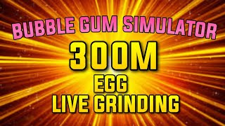 ⭐️ Grinding the 300M Egg LIVE- ROBLOX Bubble Gum Simulator ⭐️