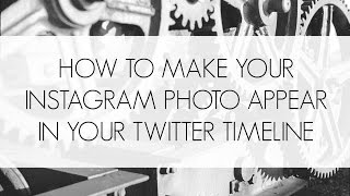 Make Your Instagram Photos Post to Twitter Automatically