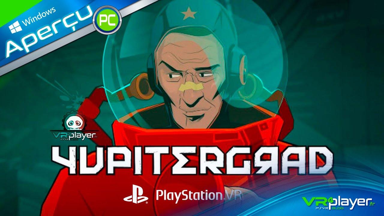 YUPITERGRAD : Avant la sortie PlayStation VR, premier aperçu de la version PC