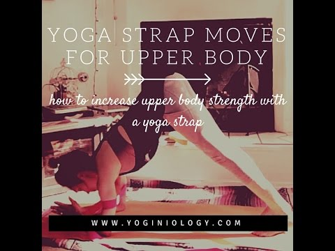 yoga strap exercises for upper body strength yoga strap