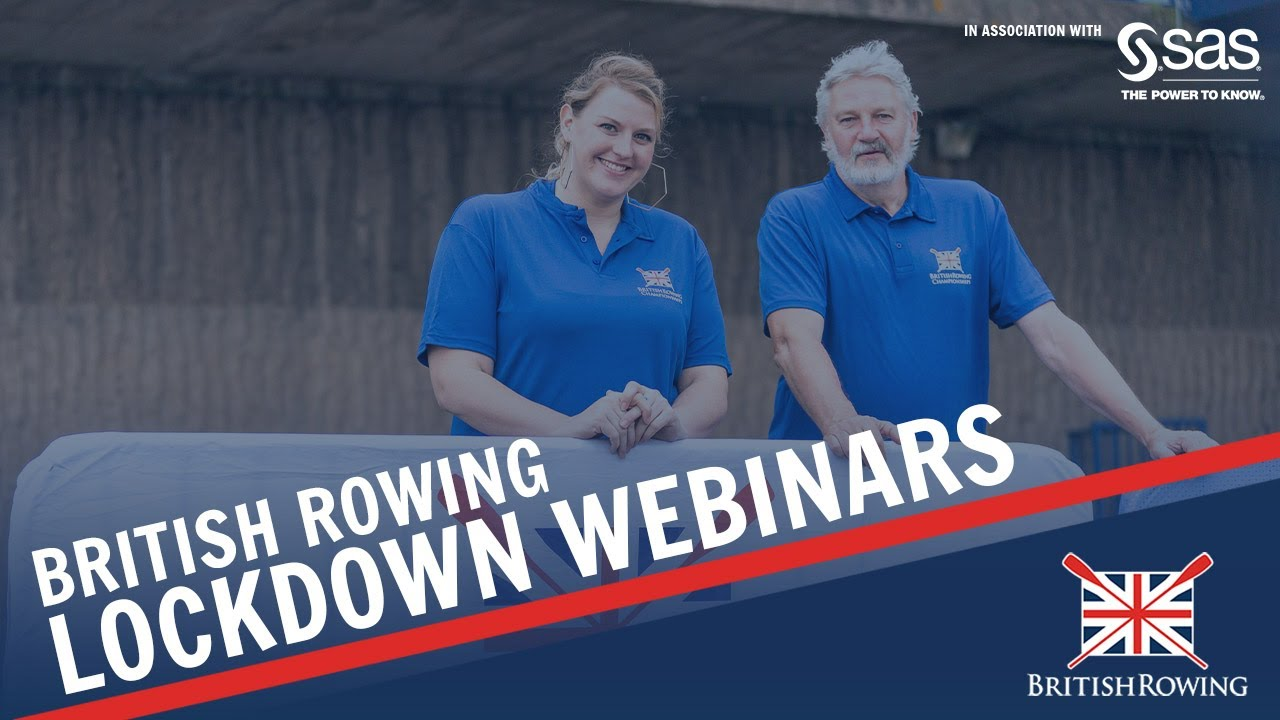 British Rowing Lockdown Webinar #21 - Getting your club back up and running safely