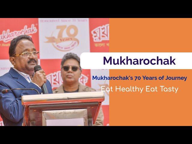 Mukharochak's 70 Years of Journey : Eat Healthy Eat Tasty