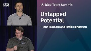 Untapped Potential - SANS Blue Team Summit 2020