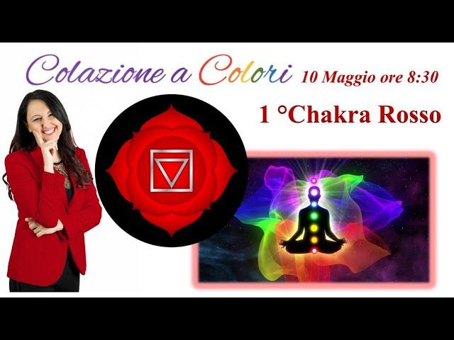 Colazione a colori con Samya- ROSSO 1° Chakra-Formazione a colori -  10 Maggio 2021
