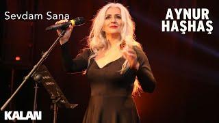 Aynur Haşhaş - Sevdam Sana [ Efsun © 2019 Kalan Müzik ]