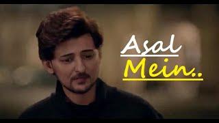 Asal Mein (Tum Nahi Ho Mere) | Darshan Raval | Lyrics | Goldboy | Latest Popular Hit Songs 2020