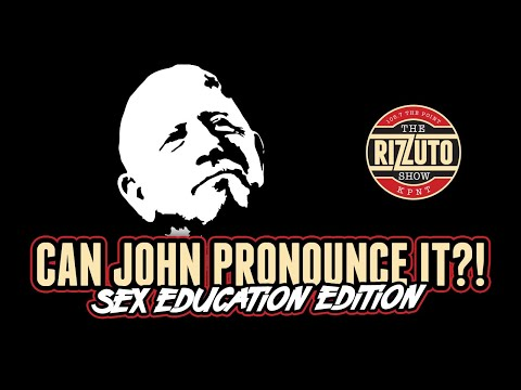 Can John Pronounce It? Sex Education Edition [Rizzuto Show]
