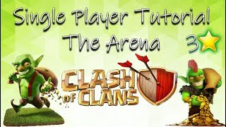 Clash of Clans - The Arena Tutorial Single Player/Goblin Map 3 Star!