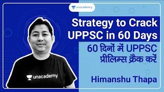 Strategy to Crack UPPSC in 60 Days | Himanshu Thapa | UPPSC | 2020