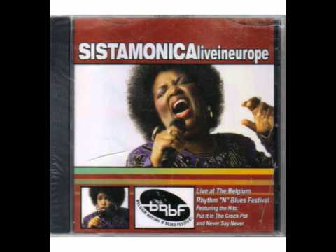 I Don't Want To Hurt You Baby - Live In Europe - Sista Monica Parker