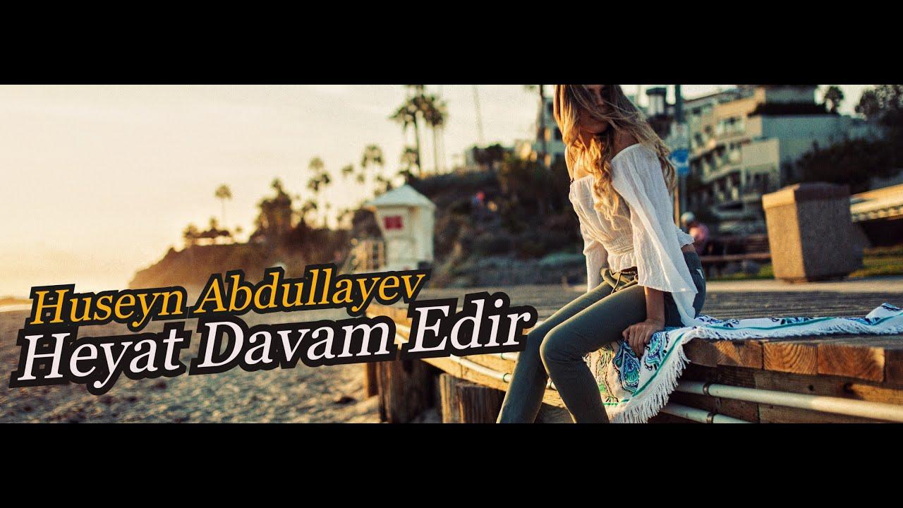 Huseyn Abdullayev Heyat Davam Edir Life Goes On Music Video Youtube