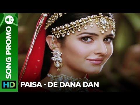 Paisa Paisa (Song Promo) - De Dana Dan