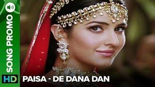 Paisa (Uncut Song Promo) | De Dana Dan | Akshay Kumar & Katrina Kaif