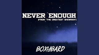 """Never Enough (From """"The Greatest Showman"""")"""