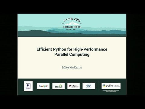 Mike McKerns - Efficient Python for High-Performance Parallel Computing - PyCon 2016