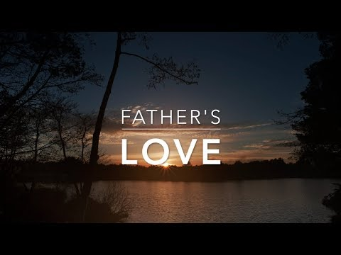 Father's LOVE - Peaceful Music | Prayer Music | Worship Music | Relaxation Music | Alone With God