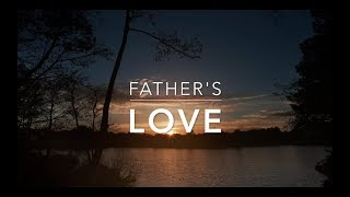 Father's LOVE - Peaceful Music | Prayer Music | Worship Music | Relaxation Music | Sleeping Music
