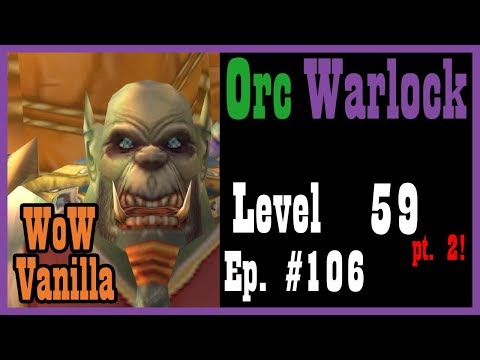 Eastern Plaguelands and the Scourge Invasion! Ep. #109 [Vanilla World of Warcraft Let's Play]