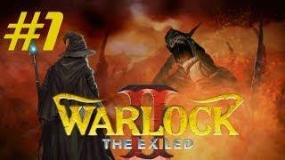 Прохождение Warlock 2 the Exiled #1 - Эс Калиборн