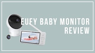 Eufy Spaceview Baby Monitor Review 2019