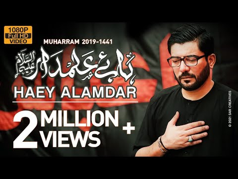 Nohay 2019 | Haye Alamdar Haye Alamdar | Mir Hasan Mir New Noha 2019 | Noha 2019 | Mola Abbas Noha