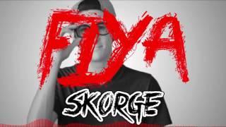 Skorge - Fiya  (I