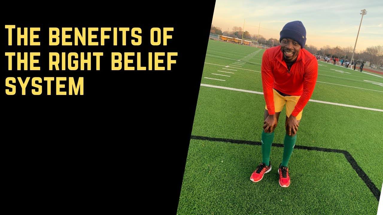The benefits of the right belief system