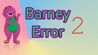 Barney Error 2