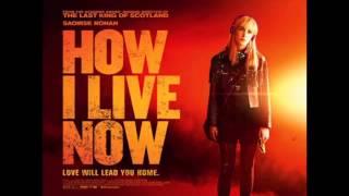 How I Live Now 2013 Soundtrack