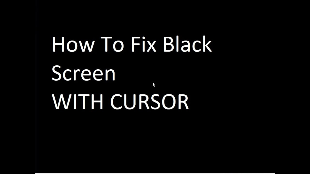 System Restore Black Screen With Cursor