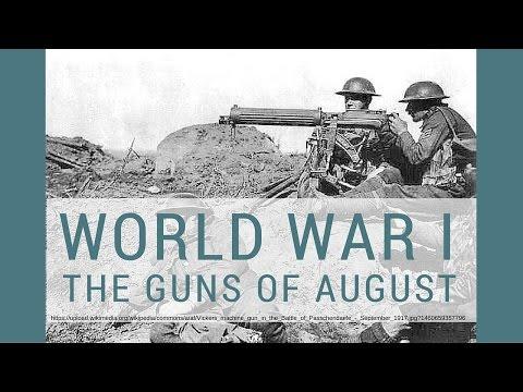 World War I - The Guns of August