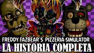 LA HISTORIA DE FREDDY FAZBEARS PIZZERIA SIMULATOR FNAF 6